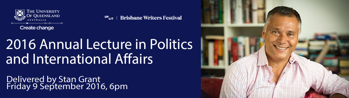 Annual Lecture in Politics & International Affairs - Stan Grant